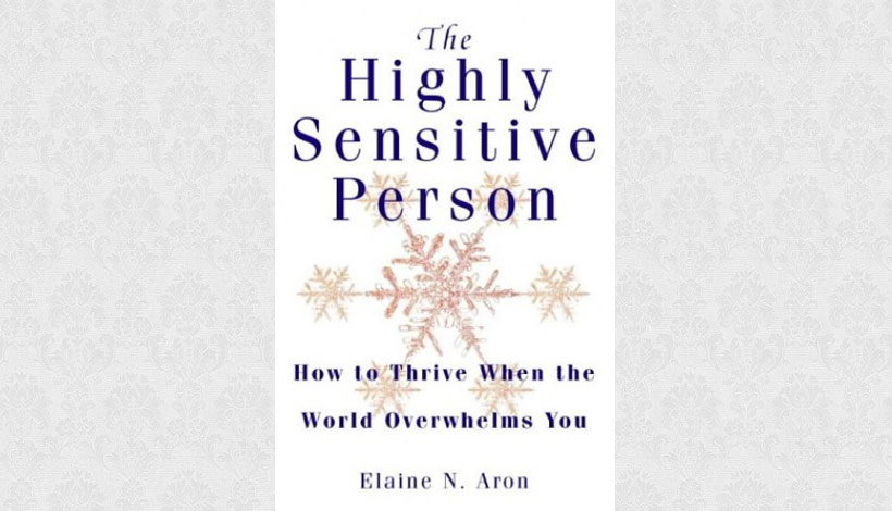 The Highly Sensitive Person by Elaine N Aron (1999)