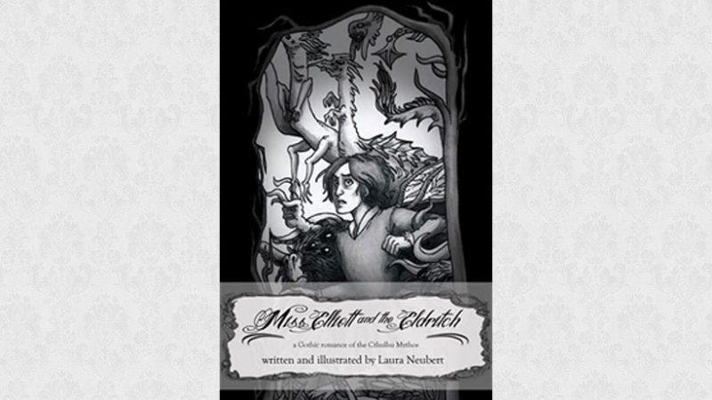 Miss Elliott and the Eldrich by Laura Neubert