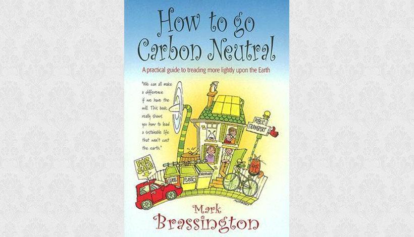How to Go Carbon Neutral by Mark Brassington (2008)