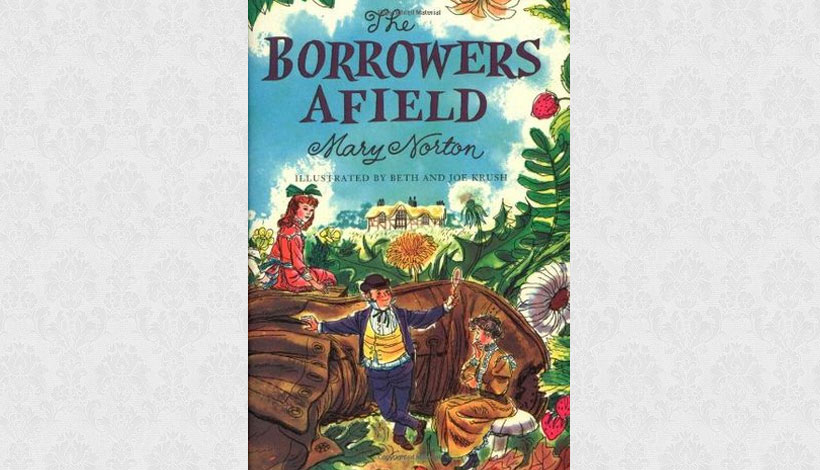 The Borrowers Afield by Mary Norton (1955)