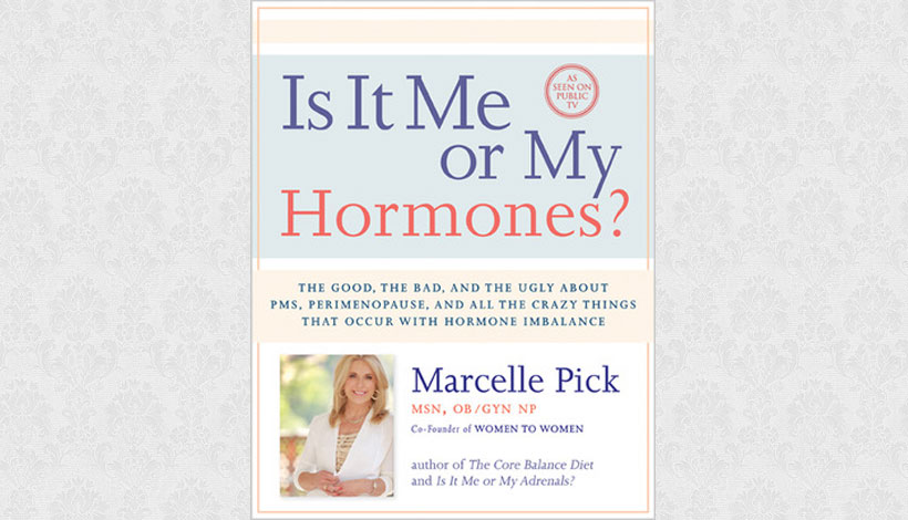 Is It Me or My Hormones? by Marcelle Pick (2013)