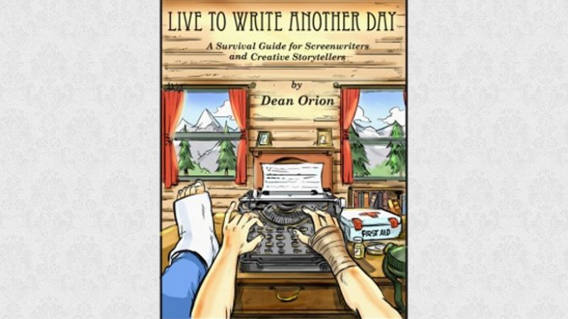 Live to Write Another Day by Dean Orion